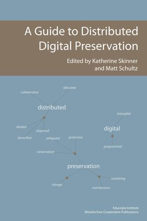 Primary view of object titled 'A Guide to Distributed Digital Preservation'.