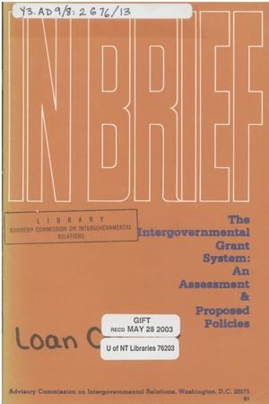 Primary view of object titled 'In brief : the intergovernmental grant system : an assessment & proposed policies'.
