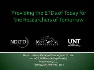Primary view of object titled 'Providing the ETDs of Today for the Researchers of Tomorrow'.