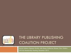 Primary view of object titled 'The Library Publishing Coalition Project'.