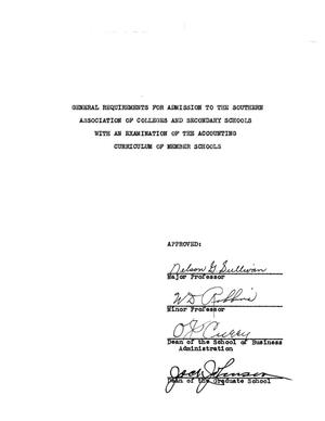 Primary view of object titled 'General Requirements for Admission to the Southern Association of Colleges and Secondary Schools with an Examination of the Accounting Curriculum of Member Schools'.