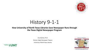 History 9-1-1: How University of North Texas Libraries Save Newspaper Runs through the Texas Digital Newspaper Program
