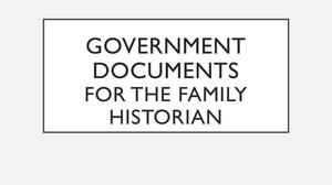 Government Documents for the Family Historian