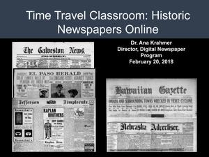 Primary view of object titled 'Time Travel Classroom: Historic Newspapers Online [Spring 2018]'.