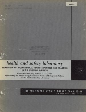 Primary view of object titled 'Symposium on Occupational Health Experience and Practices in the Uranium Industry'.