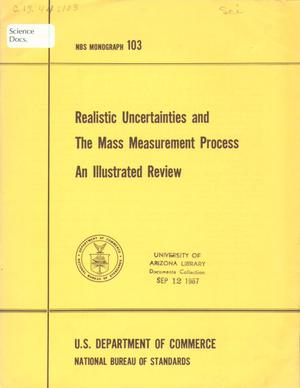 Primary view of object titled 'Realistic Uncertainties and the Mass Measurement Process: An Illustrated Review'.