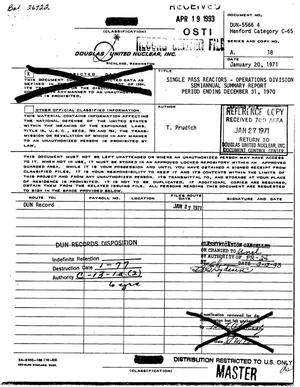 Single pass reactors: Operations Division semiannual summary report period ending December 31, 1970
