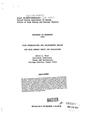 Pion correlations and calorimeter design for high energy heavy ion collisions. Progress in research, 1992