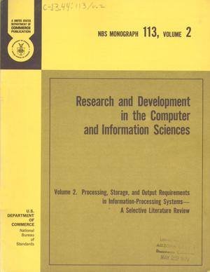 Primary view of object titled 'Research and Development in the Computer and Information Sciences: [Part] 2. Processing, Storage, and Output Requirements in Information Processing Systems: A Selective Literature Review'.
