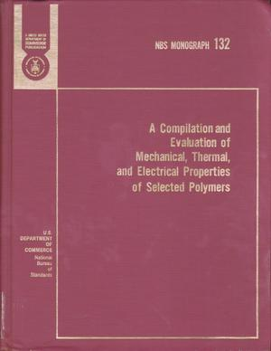 Primary view of object titled 'A Compilation and Evaluation of Mechanical, Thermal, and Electrical Properties of Selected Polymers'.