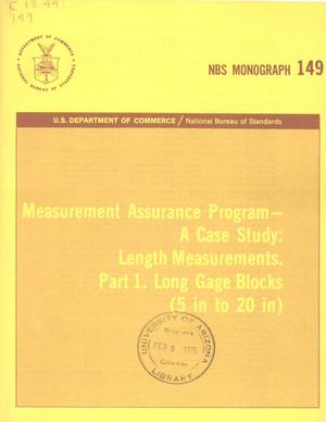 Primary view of object titled 'Measurement Assurance Program - A Case Study: Length Measurements. Part 1. Long Gage Blocks (5 in to 20 in)'.