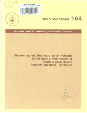 Primary view of object titled 'Electromagnetic Boundary-Value Problems Based Upon a Modification of Residue Calculus and Function Theoretic Techniques'.