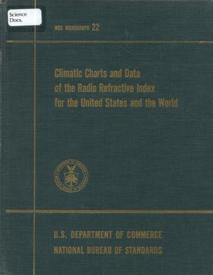 Primary view of object titled 'Climatic Charts and Data of the Radio Refractive Index for the United States and the World'.