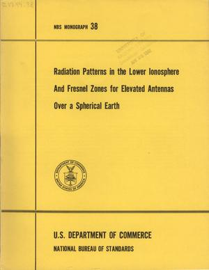 Primary view of object titled 'Radiation Patterns in the Lower Ionosphere and Fresnel Zones for Elevated Antennas Over a Spherical Earth'.