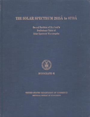 Primary view of object titled 'The Solar Spectrum 2935 Å to 8770 Å :  Second Revision of Rowland's Preliminary Table of Solar Spectrum Wavelengths'.