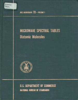 Primary view of object titled 'Microwave Spectral Tables: [Volume 1.] Diatomic Molecules'.