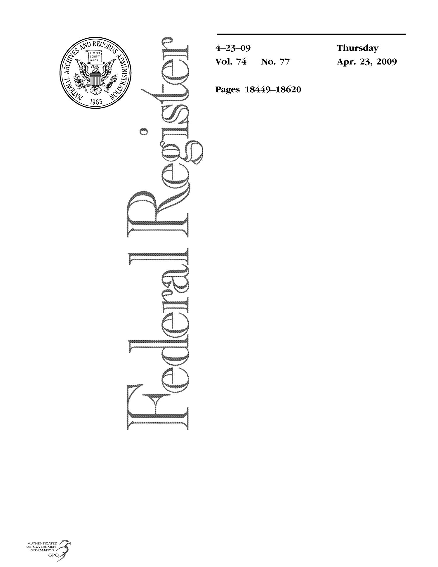 Federal Register, Volume 74, Number 77, April 23, 2009, Pages 18449-18620                                                                                                      Title Page