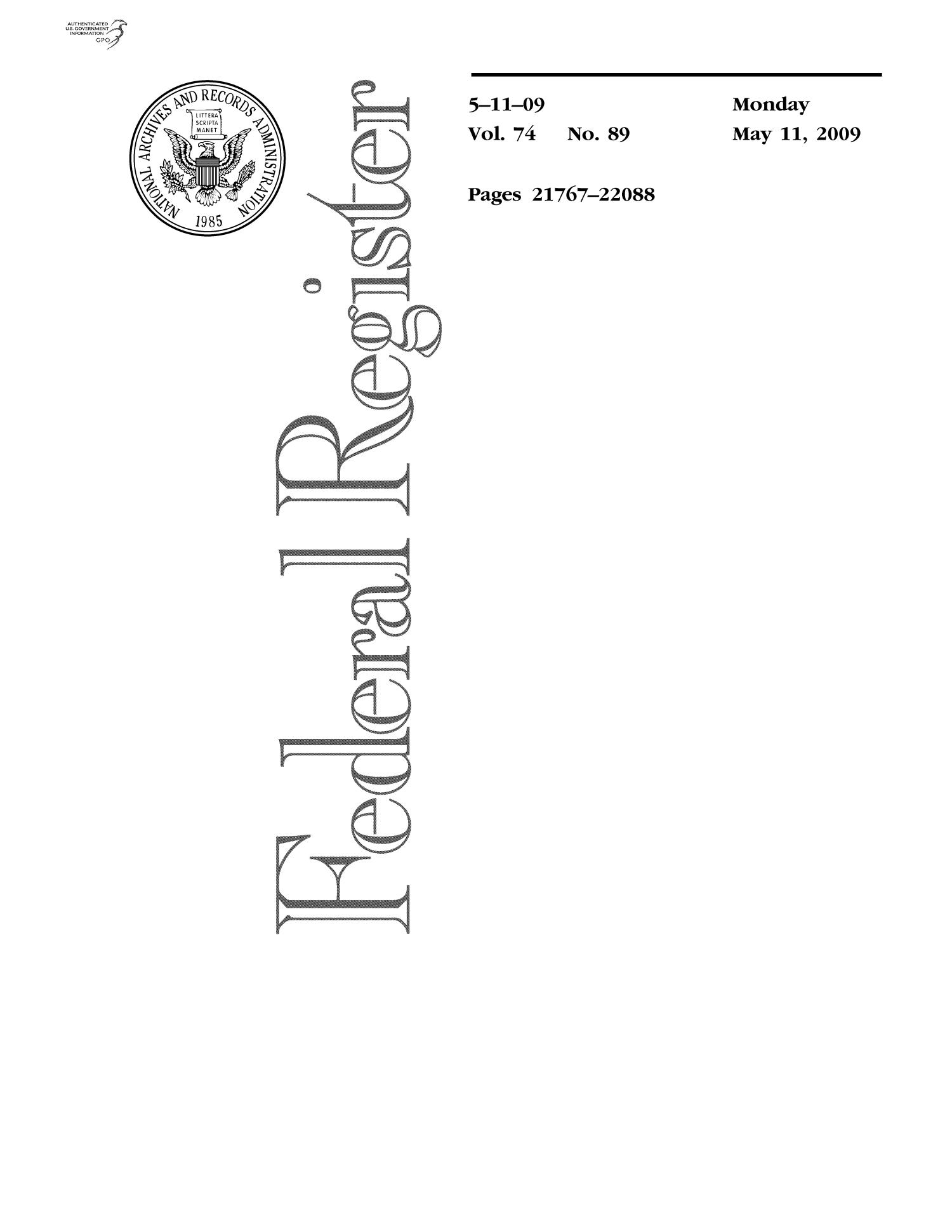 Federal Register, Volume 74, Number 89, May 11, 2009, Pages 21767-22088                                                                                                      Title Page