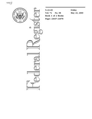 Primary view of object titled 'Federal Register, Volume 74, Number 98, May 22, 2009, Pages 23937-24694'.