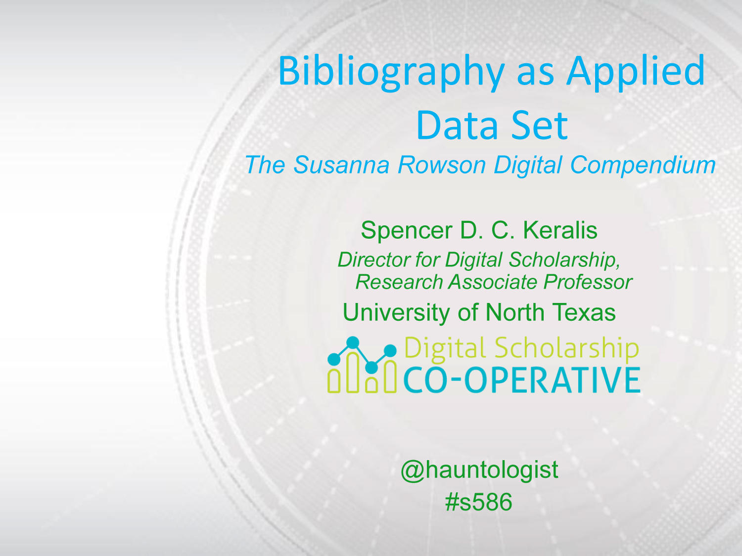 Bibliography as Applied Data Set: The Susanna Rowson Digital Compendium                                                                                                      [Sequence #]: 1 of 17