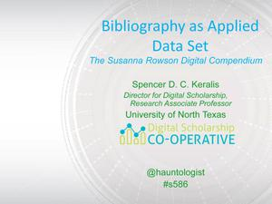 Bibliography as Applied Data Set: The Susanna Rowson Digital Compendium