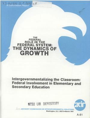 Intergovernmentalizing the classroom: Federal involvement in elementary and secondary education