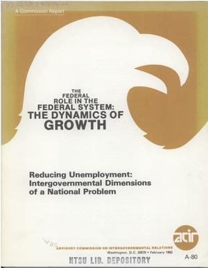 Primary view of object titled 'Reducing unemployment: intergovernmental dimensions of a national problem'.