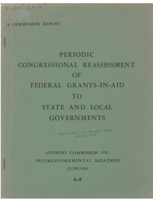 Primary view of object titled 'Periodic congressional reassessment of federal grants-in-aid to State and local governments'.