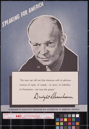 Primary view of object titled 'Speaking for America ... Dwight D. Eisenhower.'.