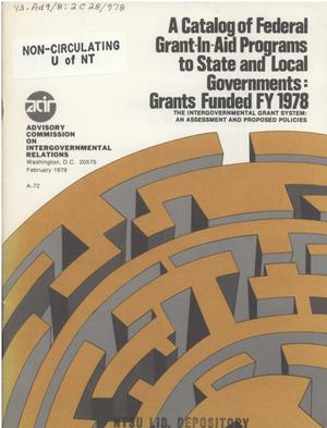 Primary view of object titled 'A Catalog of federal grant-in-aid programs to state and local governments: Grants Funded FY 1978'.