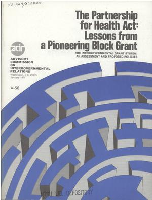 Primary view of object titled 'The Partnership for health act : lessons from a pioneering block grant : the intergovernmental grant system : an assessment and proposed policies'.