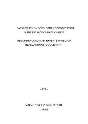 "Basic Policy On Development Cooperation in the Field of Climate Change: Recommendations by Experts' Panel for Realization of ""Cool Earth"""