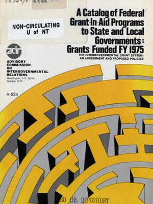 Primary view of object titled 'A Catalog of federal grant-in-aid programs to state and local governments: Grants Funded FY 1975'.