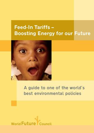 Primary view of object titled 'Feed-In Tariffs - Boosting Energy for our Future: A guide to one of the world's best environmental policies'.