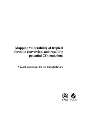 Primary view of object titled 'Mapping vulnerability of tropical forest to conversion, and resulting potential CO2 emissions: A rapid assessment for the Eliasch Review'.
