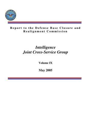 Primary view of object titled 'BRAC 2005 DoD Report Volume IX (JCSG Intelligence BRAC Report)'.
