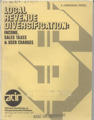 Primary view of object titled 'Local revenue diversification : income, sales taxes & user charges'.