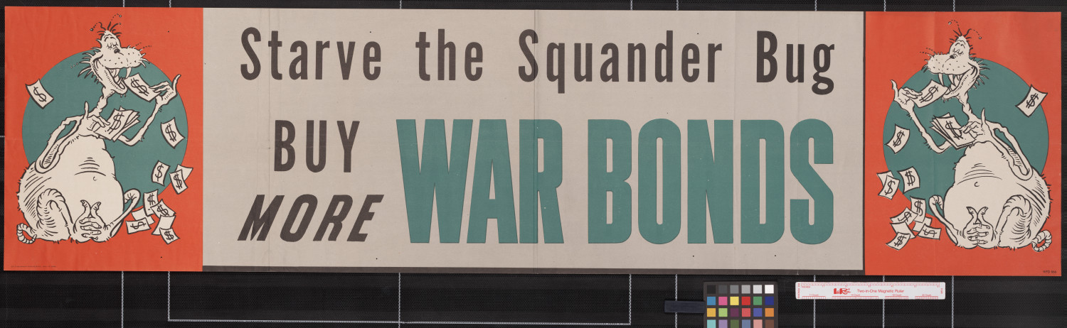 Starve the Squander Bug : buy more war bonds.                                                                                                      [Sequence #]: 1 of 1