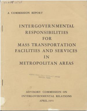 Primary view of object titled 'Intergovernmental responsibilities for mass transportation facilities and services in metropolitan areas'.