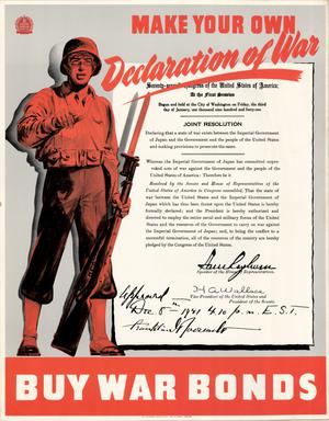 Make your own declaration of war : buy war bonds.