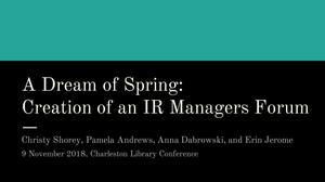 A Dream of Spring: Creation of an IR Managers Forum
