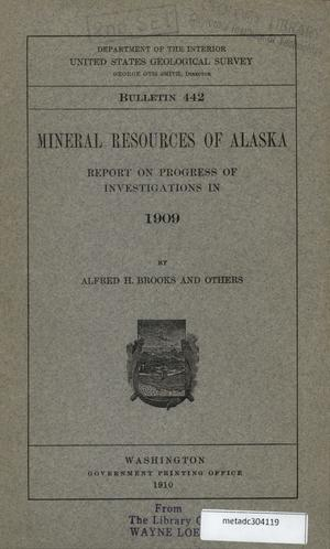 Primary view of object titled 'Report on Progress of Investigations of Mineral Resources of Alaska in 1909'.