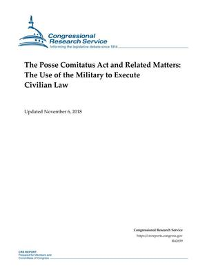 The Posse Comitatus Act and Related Matters: The Use of the Military to Execute Civilian Law