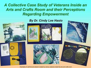 Primary view of object titled 'A Collective Case Study of Veterans Inside an Arts and Crafts Room and their Perceptions Regarding Empowerment'.