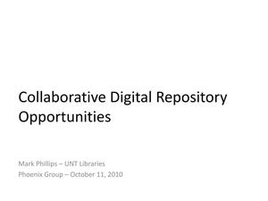 Collaborative Digital Repository Opportunities