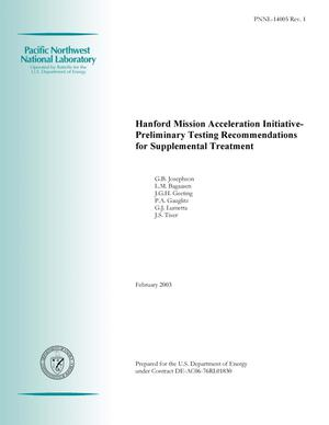 Primary view of object titled 'Hanford Mission Acceleration Initiative--Preliminary Testing Recommendations for Supplemental Treatment'.