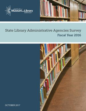State Library Administrative Agencies Survey: Fiscal Year 2016