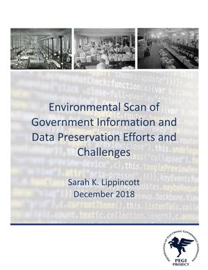 Environmental Scan of Government Information and Data Preservation Efforts and Challenges