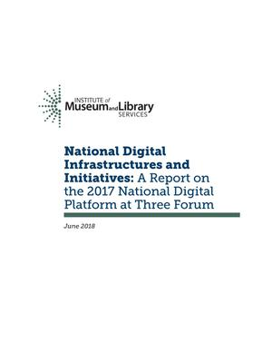National Digital Infrastructures and Initiatives: A Report on the 2017 National Digital Platform at Three Forum