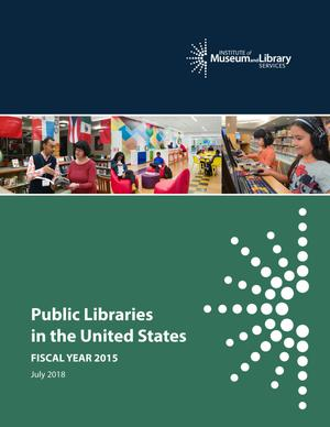 Public Libraries in the United States Survey: Fiscal Year 2015